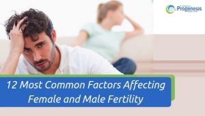 12 Most Common Factors Affecting Female and Male Fertility