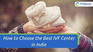 How to Choose the Best IVF Center in India