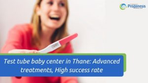 Test tube baby center in Thane_ Advanced treatments, High success rate