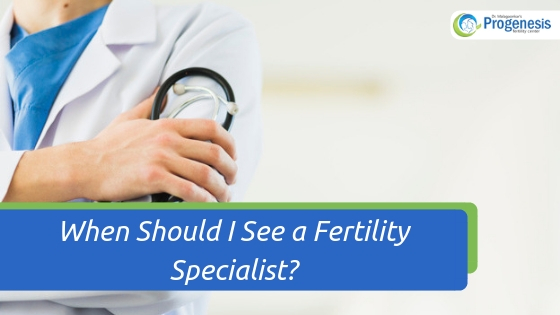 When Should I See a Fertility Specialist_