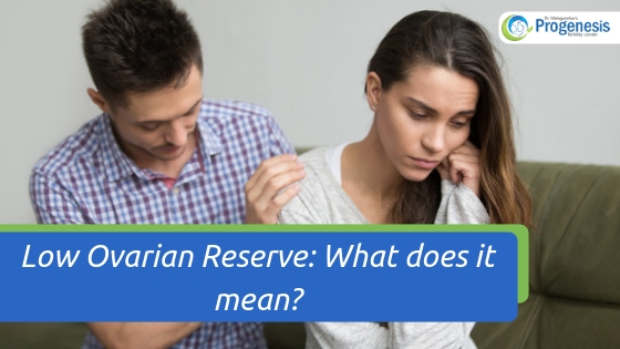 Low Ovarian Reserve: What does it mean?