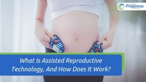What Is Assisted Reproductive Technology, And How Does It Work_