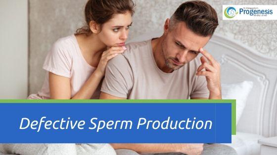 Defective Sperm Production