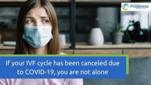 If your IVF cycle has been canceled due to COVID-19, you are not alone
